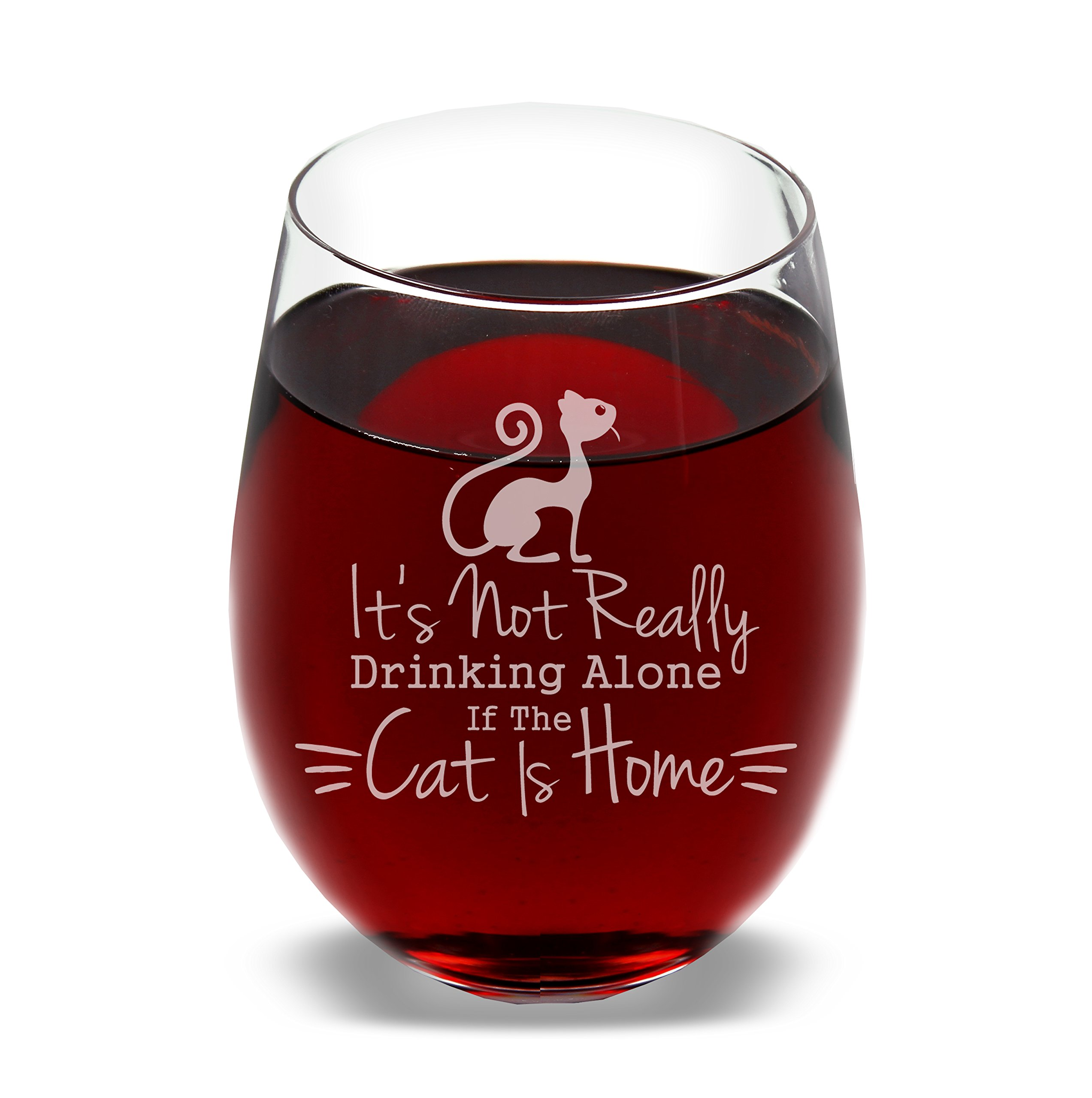 It's Not Really Drinking Alone If The Cat Is Home - Funny Novelty Wine Glass with Coaster - Great Present for Girlfriend Wife Mom on Birthday Mothers Day - 17 oz Stemless - With Gift Box