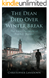 The Dean Died Over Winter Break: A Catholic Armchair Detective Novel (The Chronicles of Brother Thomas Book 1)