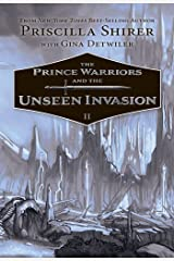 The Prince Warriors and the Unseen Invasion Kindle Edition