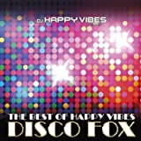 DJ Happy Vibes Pres. Best Of Happy Vibes Disco Fox
