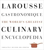 Larousse Gastronomique: The World's Greatest Culinary Encyclopedia, Completely Revised and Updated