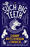 Such Big Teeth (The Darkwood Series Book 2)