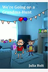 WE'RE GOING ON A GRANDMA-HUNT Kindle Edition