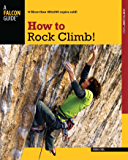 How to Rock Climb! (How To Climb Series)