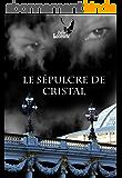 Le Sépulcre de cristal