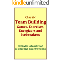 Classic Team Building Games, Exercises, Energizers and Icebreakers