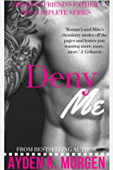 Deny Me: Her Best Friend's Father (The Complete Series) Kindle Edition