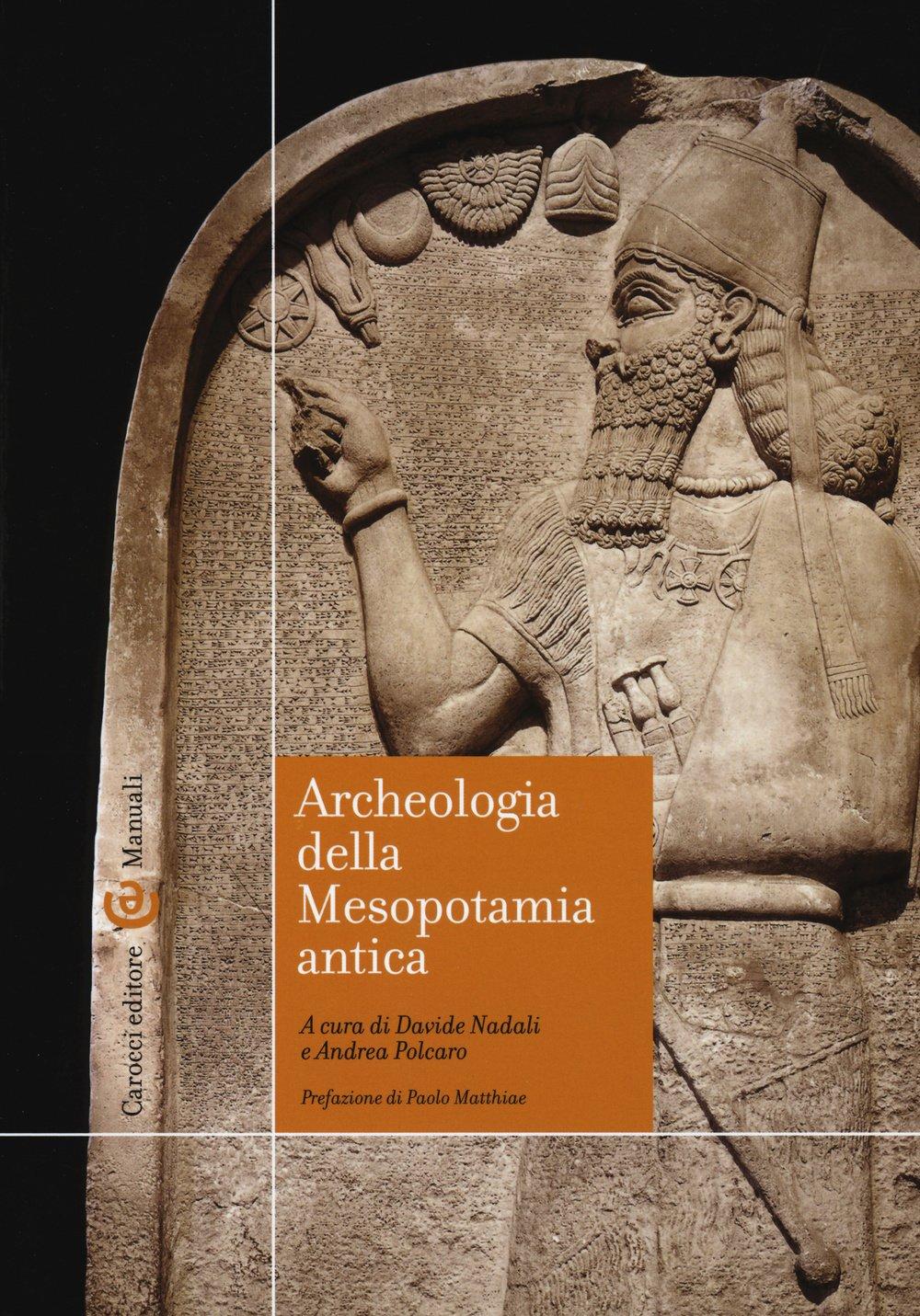 Archeologia della Mesopotamia antica Copertina flessibile – 24 set 2015 D. Nadali A. Polcaro Carocci 884307783X