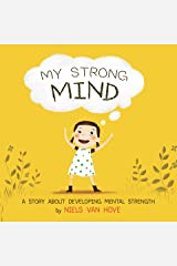 My Strong Mind: A children's book about resilience, growth mindset, confidence, mental health and positive affirmations. Ideal for kids age 5, 6 or 7 (Social Skills & Mental Health for Kids 1) Kindle Edition