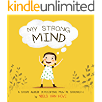My Strong Mind: A children's book about resilience, growth mindset, confidence, mental health and positive affirmations…