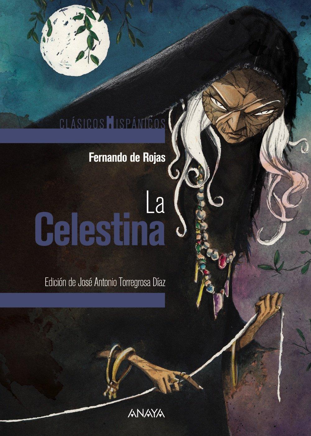 La Celestina (Clásicos - Clásicos Hispánicos) Tapa blanda – 27 abr 2017 Fernando de Rojas David Guirao ANAYA INFANTIL Y JUVENIL 8467871318