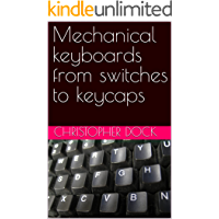 Mechanical keyboards from switches to keycaps