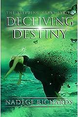 Deceiving Destiny (The Bleeding Heart Series) Kindle Edition