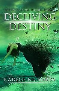 Deceiving Destiny (The Bleeding Heart Series)