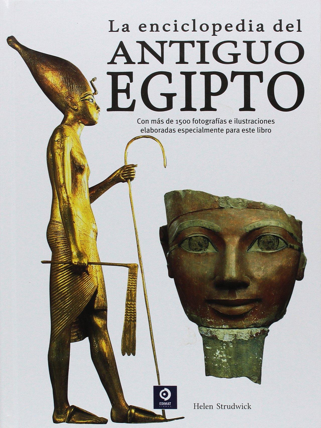 La enciclopedia del Antiguo Egipto Enciclopedia básica: Amazon.es: Strudwick, Helen: Libros