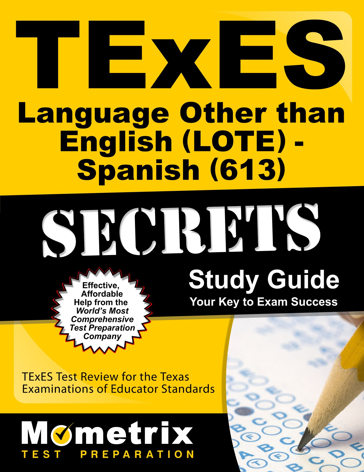 TExES Languages Other Than English (LOTE) - Spanish (613) Secrets Study Guide: TExES Test Review for the Texas Examinations of Educator Standards by Mometrix Media LLC