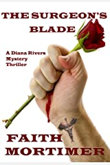 The Surgeon's Blade: A Diana Rivers Mystery Thriller (The Diana Rivers Mysteries Book 3) Kindle Edition