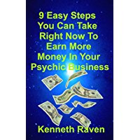 9 Easy Steps You Can Take Right Now To Earn More In Your Psychic Business (English Edition)