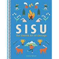 Sisu: The Finnish Art of Courage (English Edition)