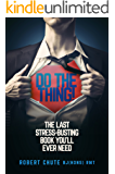 Do the Thing: The Last Stress-busting Book You'll Ever Need