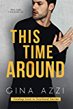 This Time Around: A Second Chance Romance (Finding Love in Scotland Book 2)