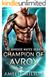 Champion of Avrox: Alien Romance (The Avroxee Mates Series)