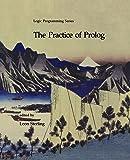 The Practice of Prolog (Logic Programming)