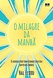 O milagre da manhã (Portuguese Edition)