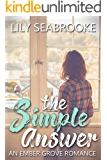 The Simple Answer (Ember Grove Romances Book 1)