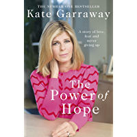 The Power Of Hope: The moving no.1 bestselling memoir from TV's Kate Garraway (English Edition)
