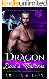 Dragon Dad's Mistress: Dragon Shifter Paranormal Romance (Dragon Dad's Love Chronicles Book 2)