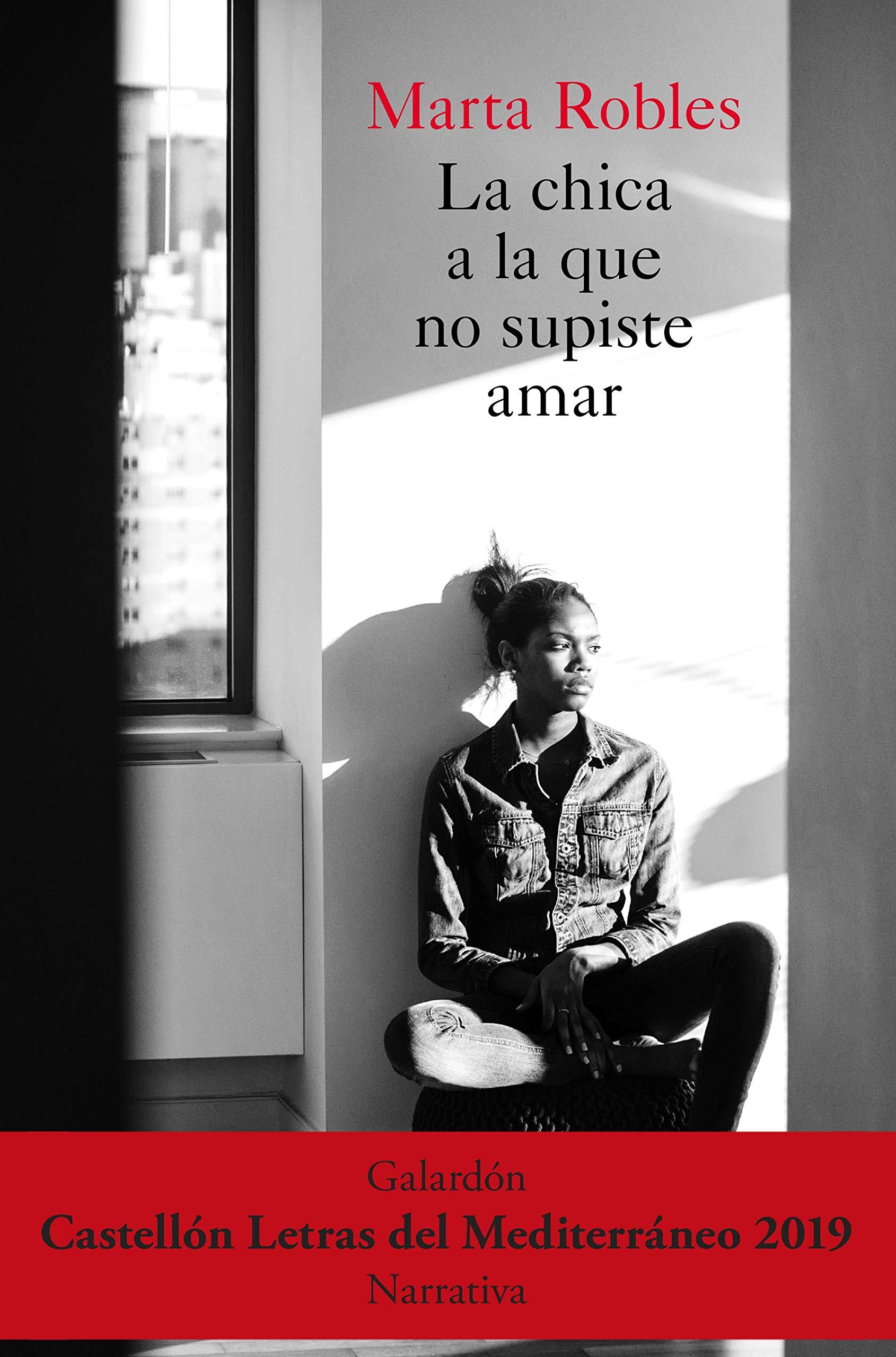 La chica a la que no supiste amar, de Marta Robles