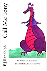 Call Me Tony: An American Southwest Illustrated Children's Story Kindle Edition