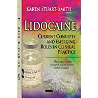 Lidocaine: Current Concepts and Emerging Roles in Clinical Practice