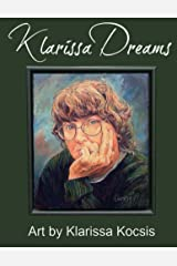 Klarissa Dreams: Art by Klarissa Kocsis Kindle Edition