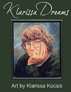 Klarissa Dreams: Art by Klarissa Kocsis