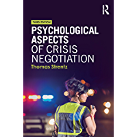 Psychological Aspects of Crisis Negotiation (English Edition)
