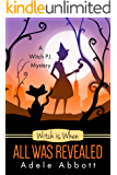 Witch is When All Was Revealed (A Witch P.I. Mystery Book 12)