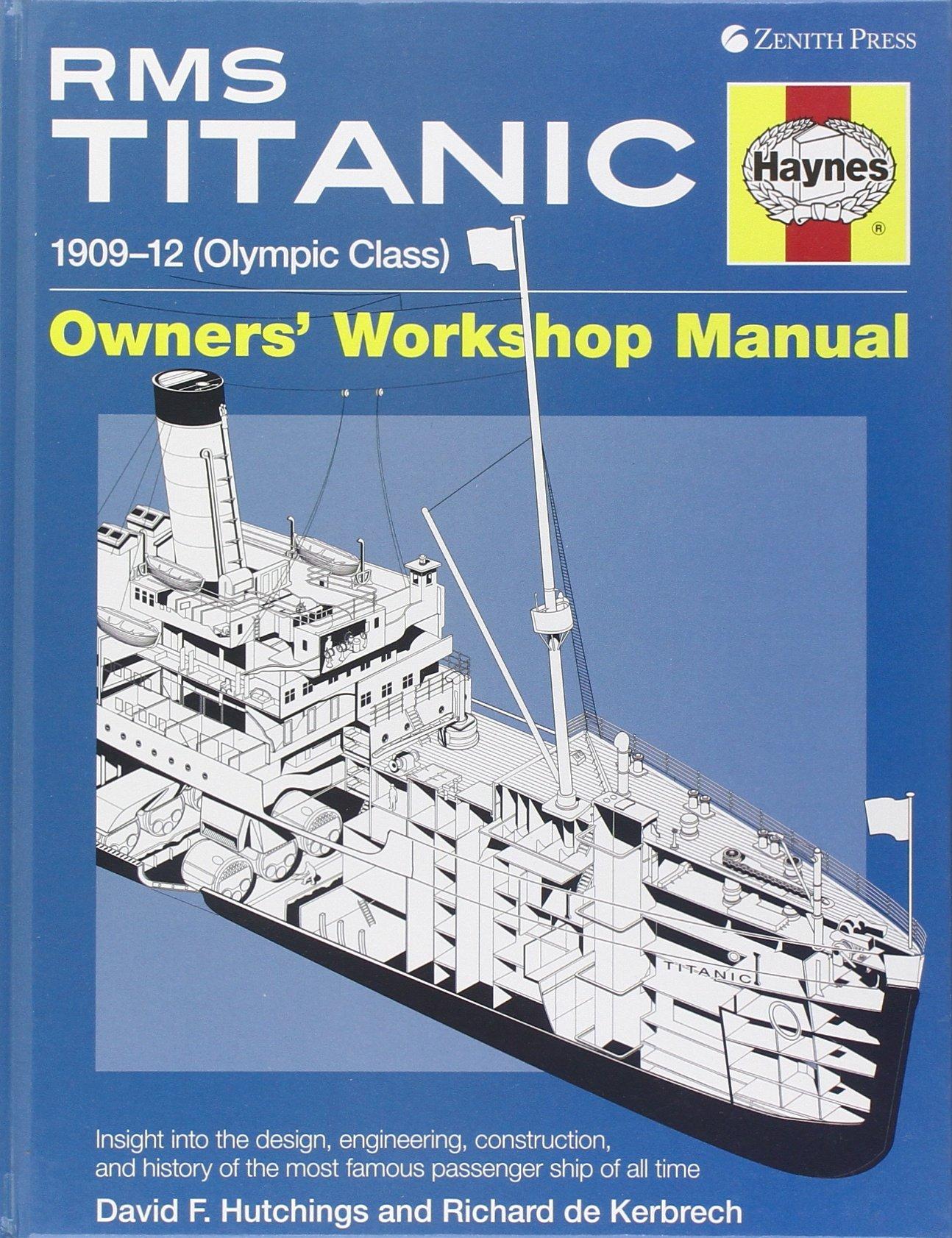 RMS Titanic Manual: 1909-1912 Olympic Class (Haynes Owners Workshop Manuals  (Hardcover)): David Hutchings, Richard de Kerbrech: 9780760340790:  Amazon.com: ...