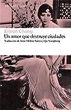 Un amor que destruye ciudades (Libros del Asteroide)