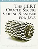 The CERT Oracle Secure Coding Standard for Java (SEI Series in Software Engineering) (SEI Series in Software Engineering (Paperback))