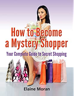 Mystery shopping made simple how to earn good money by shopping how to become a mystery shopper your complete guide to secret shopping malvernweather Gallery