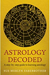Astrology Decoded: a step by step guide to learning astrology (English Edition) eBook Kindle