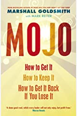 Mojo: How to Get It, How to Keep It, How to Get It Back If You Lose It Kindle Edition