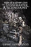 The Stonemaster Ascendant (The Stonemaster Series Book 2)