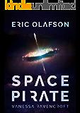 Eric Olafson: Space Pirate (Eric Olafson Series)
