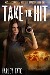 Take the Hit (Nuclear Survival: Northern Exposure Book 1) Kindle Edition