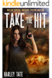 Take the Hit (Nuclear Survival: Northern Exposure Book 1)