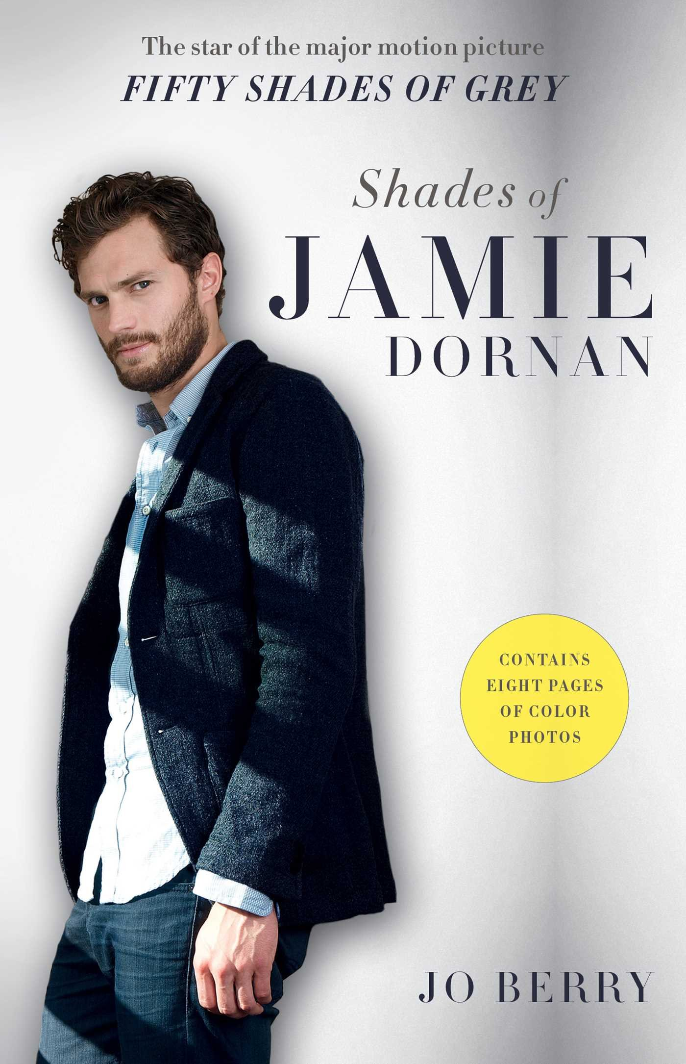 shades of jamie dornan the star of the major motion picture fifty shades of jamie dornan the star of the major motion picture fifty shades of grey jo berry 9781501107887 com books
