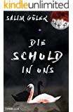 Die Schuld in uns: Thriller (German Edition)